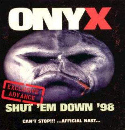 Onyx - Shut Em Down 98 (Exclusive Advance)