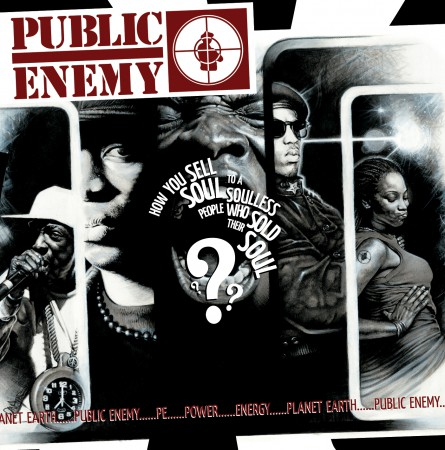 Public Enemy - How You Sell Soul to a Soulless People Who Sold Their Soul