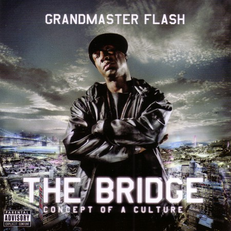Grandmaster Flash - The Bridge Concept Of A Сulture
