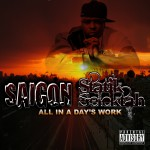 Saigon & Statik Selektah - All In A Days Work