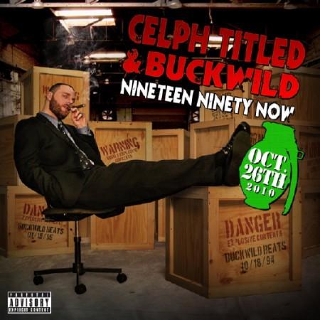Celph Titled & Buckwild - Nineteen Ninety Now