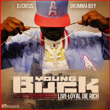 Young Buck & Drumma Boy - Live Loyal Die Rich