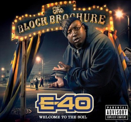 E-40 - The Block Brochure Welcome to the Soil