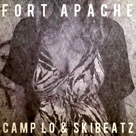 Camp Lo & Ski Beatz - Fort Apache