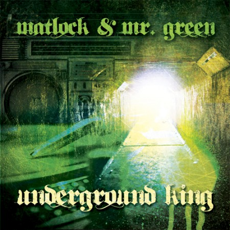Matlock & Mr. Green - Underground King
