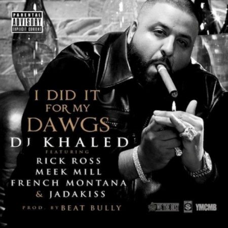 DJ Khaled - I Did It For My Dawgz